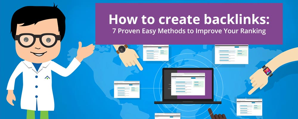 How to create backlinks: 7 Proven Easy Methods to Improve Your Ranking