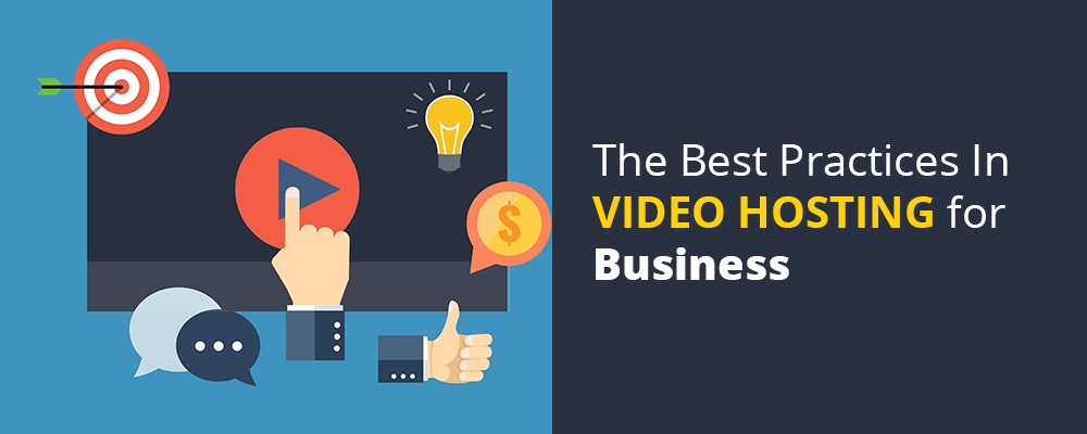 The Best Practices In Video Hosting for Business