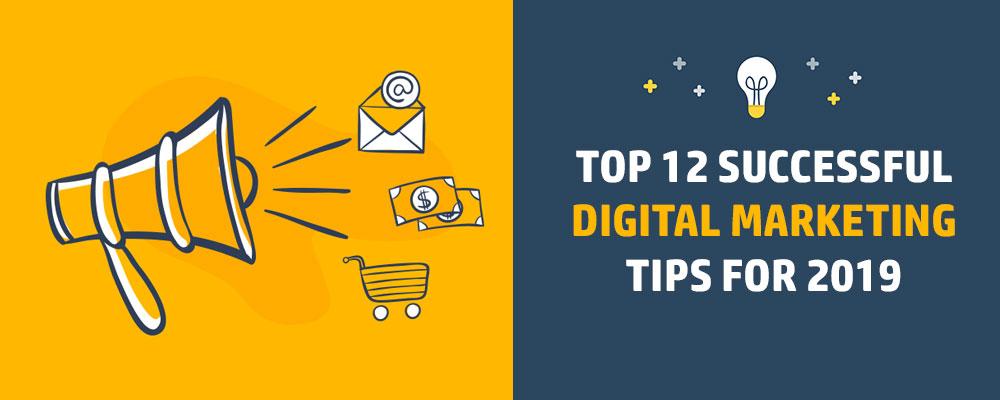 Remarkable Top 12 Successful Digital Marketing Tips For 2019 Best Image Libraries Ponolprimenicaraguapropertycom